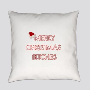 MERRY CHRISTMAS BITCHES Everyday Pillow