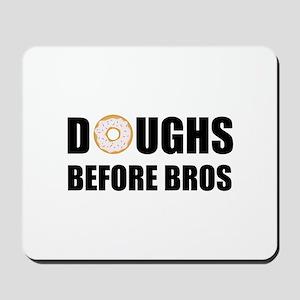 Doughs Before Bros Mousepad