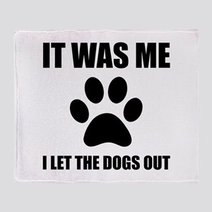I Let The Dogs Out Throw Blanket