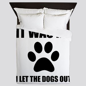 I Let The Dogs Out Queen Duvet