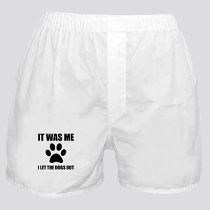 I Let The Dogs Out Boxer Shorts