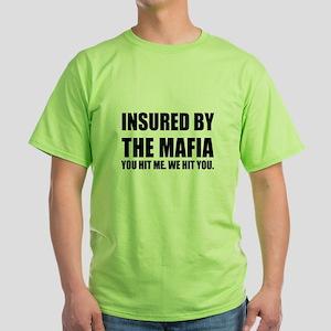 Insured by the Mafia. You hi T-Shirt