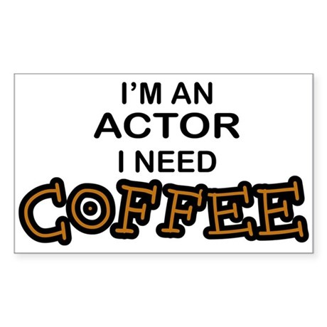 Actor Need Coffee Rectangle Sticker