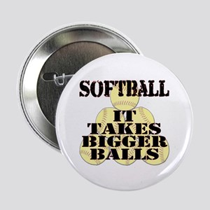 "It Takes Bigger Balls 2.25"" Button"