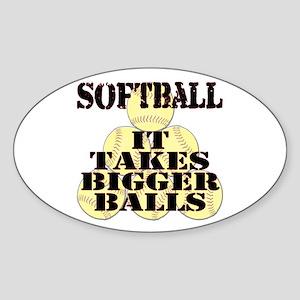 It Takes Bigger Balls Oval Sticker