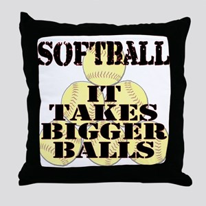 It Takes Bigger Balls Throw Pillow