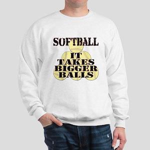 It Takes Bigger Balls Sweatshirt