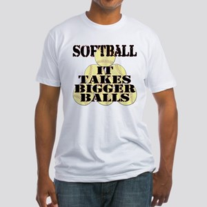 It Takes Bigger Balls Fitted T-Shirt