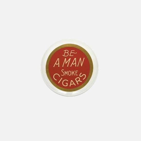Be a Man Vintage Cigar Ad Mini Button