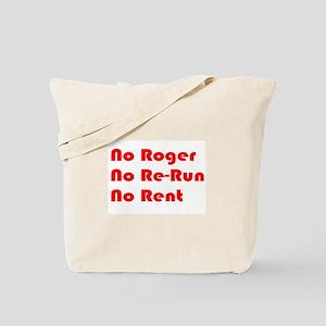 No Roger No Re-Run No Rent Tote Bag
