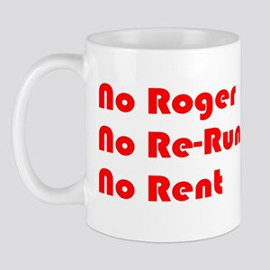 No Roger No Re-Run No Rent Mug