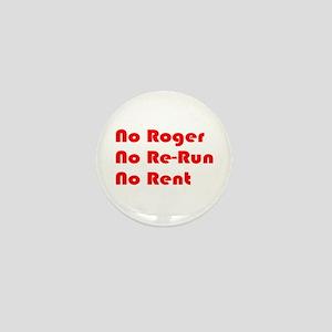 No Roger No Re-Run No Rent Mini Button
