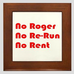 No Roger No Re-Run No Rent Framed Tile