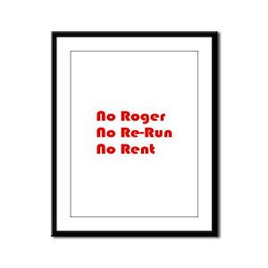 No Roger No Re-Run No Rent Framed Panel Print