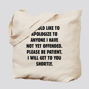 Not Yet Offended Tote Bag