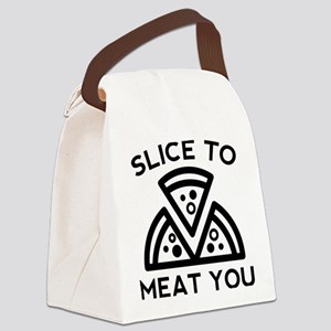 Slice To Meat You Canvas Lunch Bag