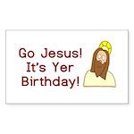 Go Jesus! It's Yer Birthday! Sticker (Rectangle)