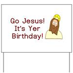 Go Jesus! It's Yer Birthday! Yard Sign
