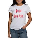 No God, Know Peace Women's T-Shirt