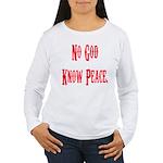 No God, Know Peace Women's Long Sleeve T-Shirt
