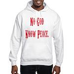 No God, Know Peace Hooded Sweatshirt
