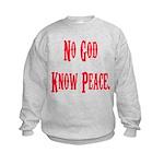 No God, Know Peace Kids Sweatshirt