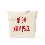 No God, Know Peace Tote Bag
