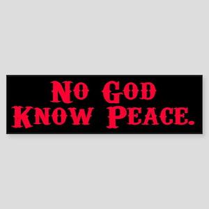 No God, Know Peace Bumper Sticker