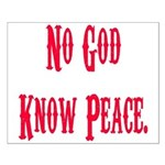 No God, Know Peace Small Poster