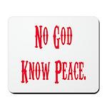 No God, Know Peace Mousepad