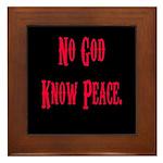 No God, Know Peace Framed Tile
