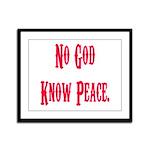 No God, Know Peace Framed Panel Print