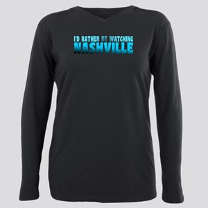 I'd Rather Be Watching Nashville T-Shirt