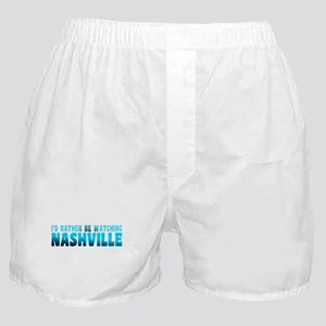 I'd Rather Be Watching Nashville Boxer Shorts