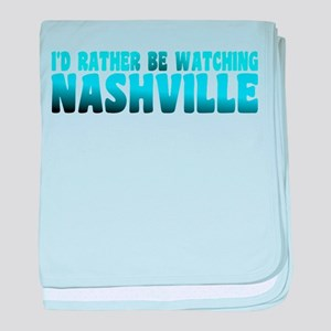 I'd Rather Be Watching Nashville baby blanket