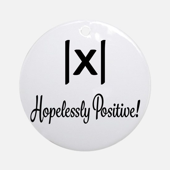 Hopelessly Positive Math Humor Round Ornament