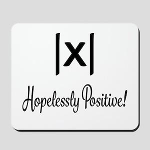 Hopelessly Positive Math Humor Mousepad