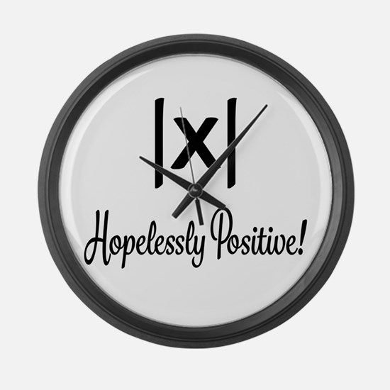 Hopelessly Positive Math Humor Large Wall Clock