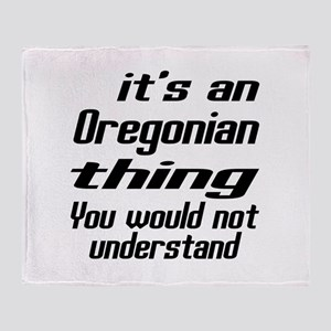 Oregonian Thing You Would Not Unders Throw Blanket