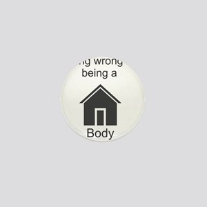 Nothing wrong with being a home body Mini Button
