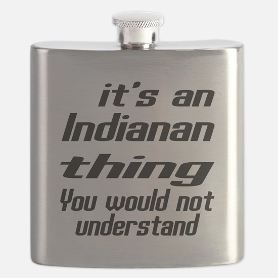 Indianan Thing You Would Not Understand Flask