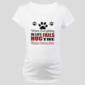 Hug The Miniature American Eskim Maternity T-Shirt