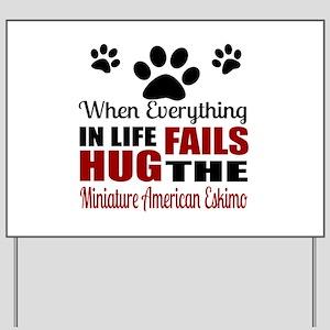 Hug The Miniature American Eskimo Yard Sign