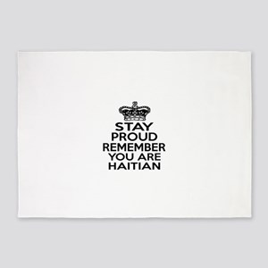 Stay Proud Remember You Are HAITIAN 5'x7'Area Rug