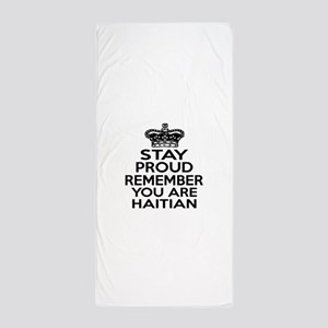 Stay Proud Remember You Are HAITIAN Beach Towel