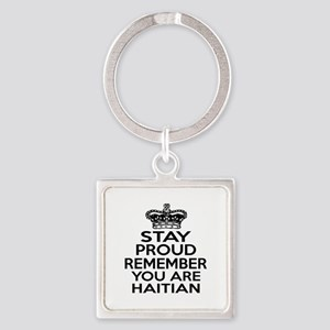 Stay Proud Remember You Are HAITIA Square Keychain