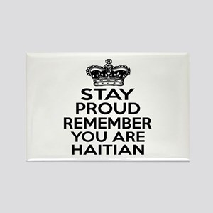 Stay Proud Remember You Are HAITI Rectangle Magnet
