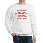 Evolutionists have proof with Sweatshirt