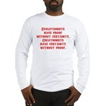 Evolutionists have proof with Long Sleeve T-Shirt