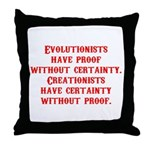 Evolutionists have proof with Throw Pillow